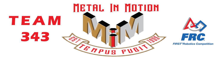 Team 343 Metal in Motion